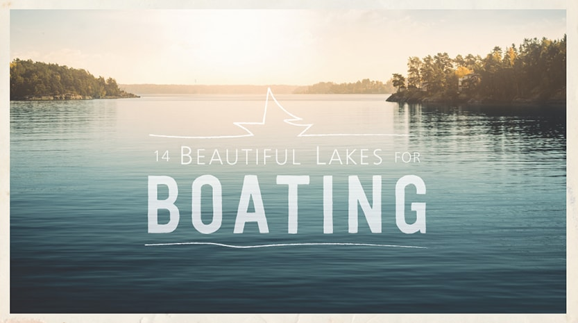 14 beautiful lakes for boating.